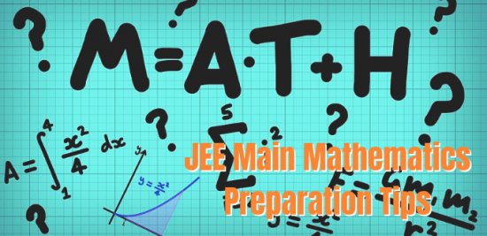 JEE Main Mathematics Preparation Tips