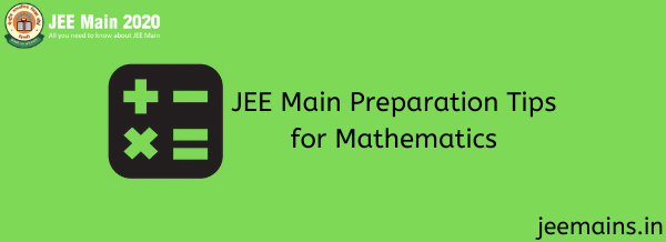 JEE Main Preparation Tips for Mathematics