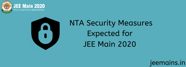 NTA Security Measures Expected for JEE Main 2020
