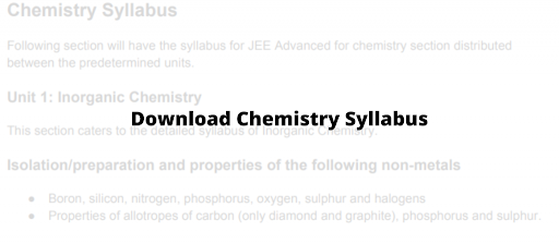 JEE Advanced chemistry syllabus, Download Here