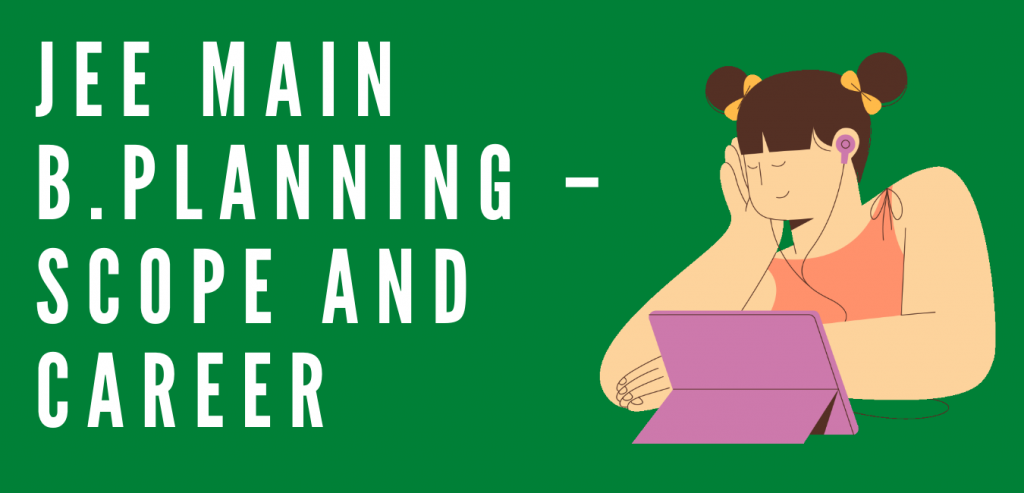 JEE Main B.Planning – Scope and Career
