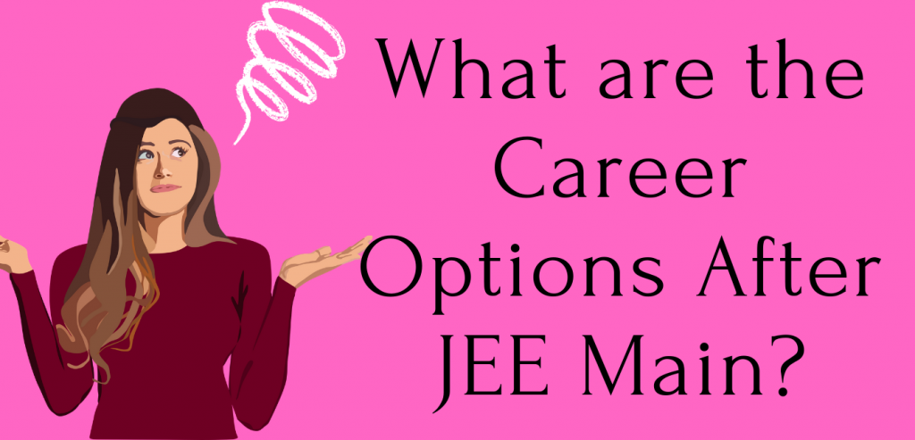Career Options After JEE Main
