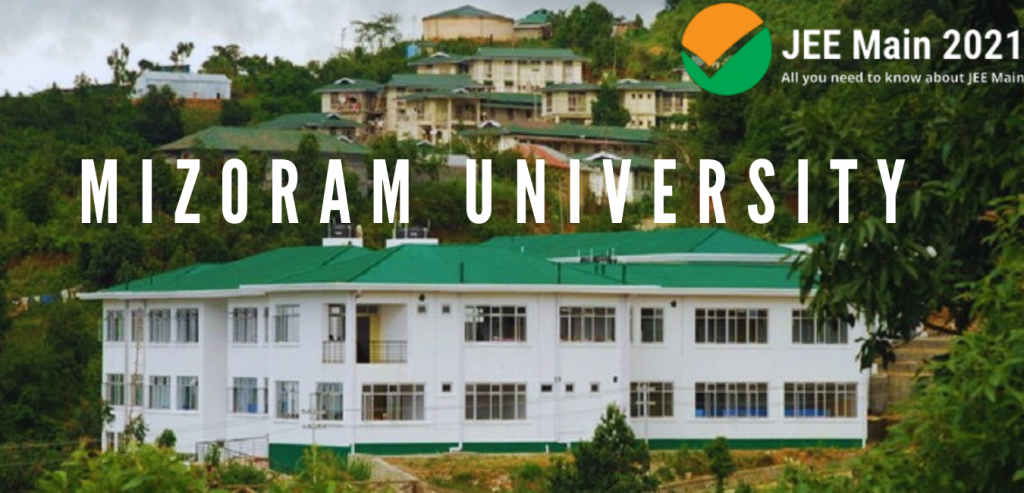 Mizoram University: B.Tech Admissions via JEE Main, Cut Off, Reservations, Fees, and Scholarships