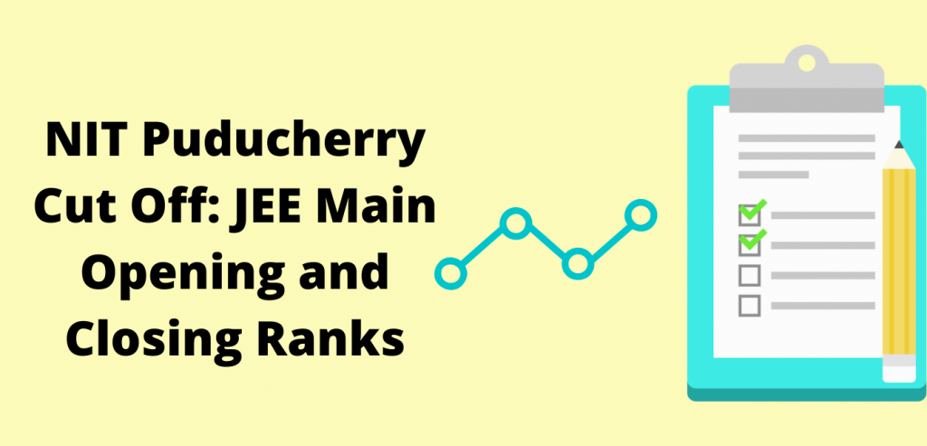 NIT Puducherry Cut Off: JEE Main Opening and Closing Ranks