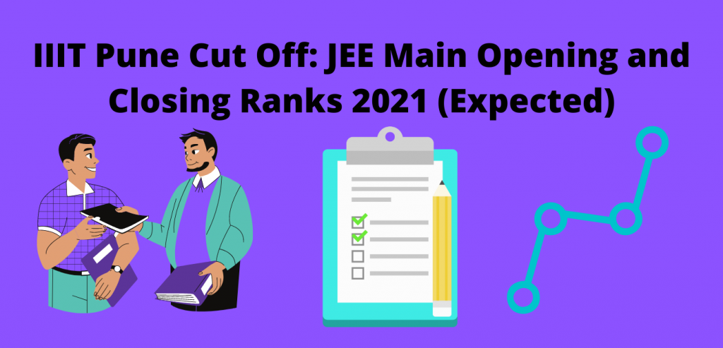 IIIT Pune Cut Off: JEE Main Opening and Closing Ranks 2021 (Expected)