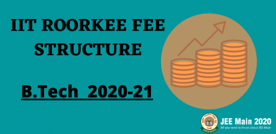 IIT Roorkee Fee Structure