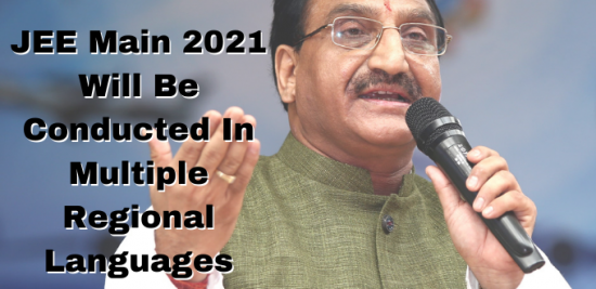 JEE Main 2021 Will Be Conducted In Multiple Regional Language