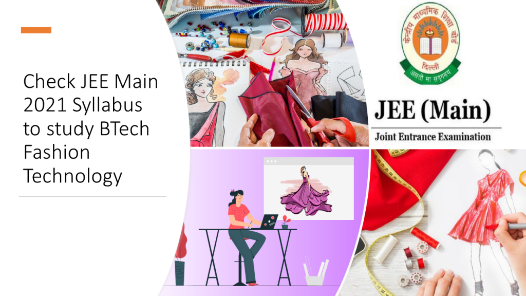 JEE Main 2021 syllabus For B.tech in Fashion Technology