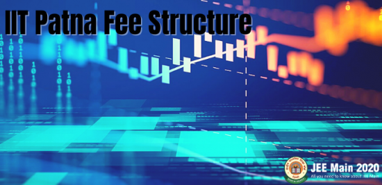 IIT Patna Fee Structure