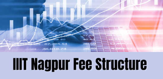 IIIT Nagpur Fee Structure for B.Tech