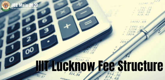 IIIT Lucknow Fee Structure, B.Tech Fee Structure