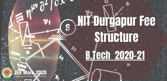 NIT Durgapur Fee Structure for B.Tech