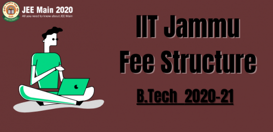 IIT Jammu Fee Structure For B.Tech Admission