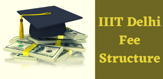 IIIT Delhi Fee Structure For B.Tech Admission