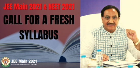 JEE Main 2021 & NEET 2021 Fresh Syllabus
