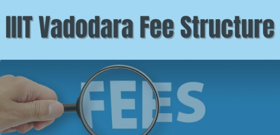 IIIT Vadodara Fee Structure