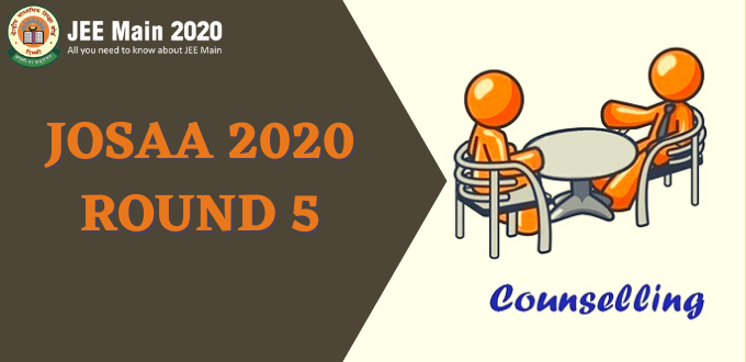 JoSAA Counselling 2020 Round 5 Results Declared