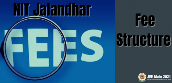 NIT Jalandhar Fee Structure, Fee Structure for B.Tech, Fees