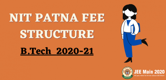 NIT Patna Fee Structure For B.Tech Admission 2020-21