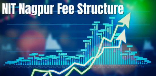 NIT Nagpur Fee Structure