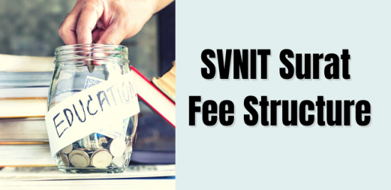 SVNIT Surat Fee Structure