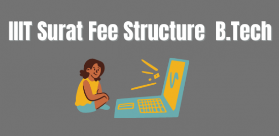 IIIT Surat Fee Structure For B.Tech