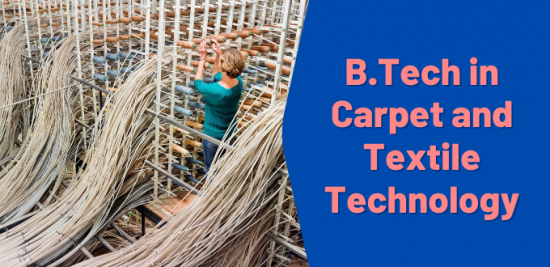 B.Tech in Carpet and Textile Technology