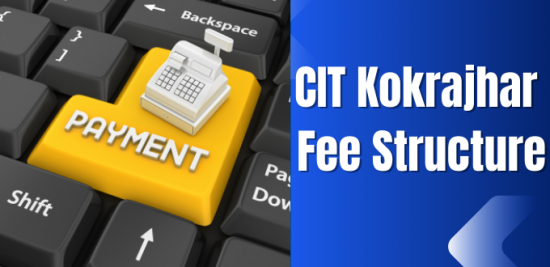 CIT Kokrajhar Fee Structure