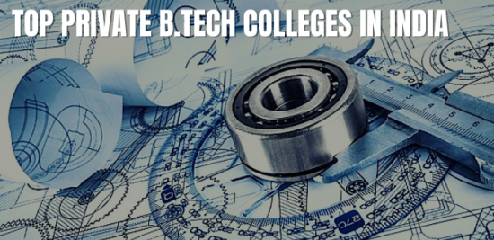 Top Private B.Tech Colleges In India