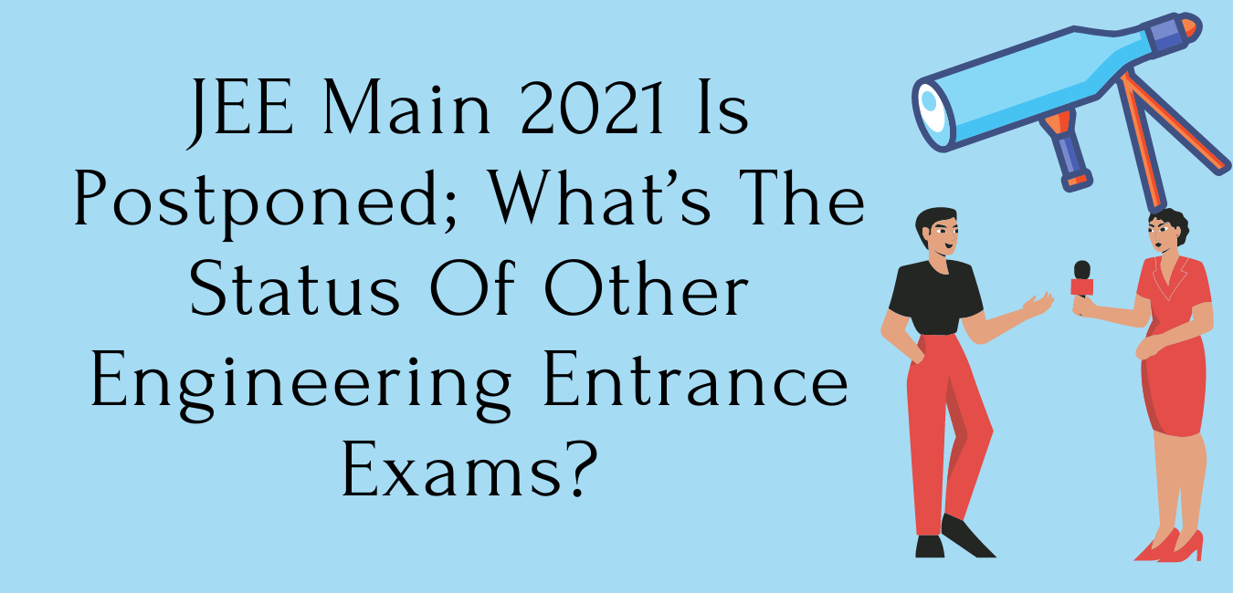 JEE Main 2021 Is Postponed