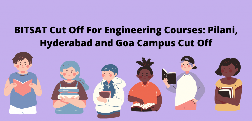 BITSAT Cut Off For Engineering Courses: Pilani, Hyderabad and Goa Campus Cut Off