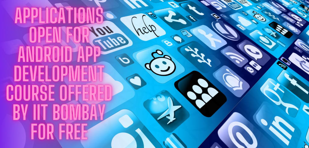 Android App Development free course by IIT Bombay