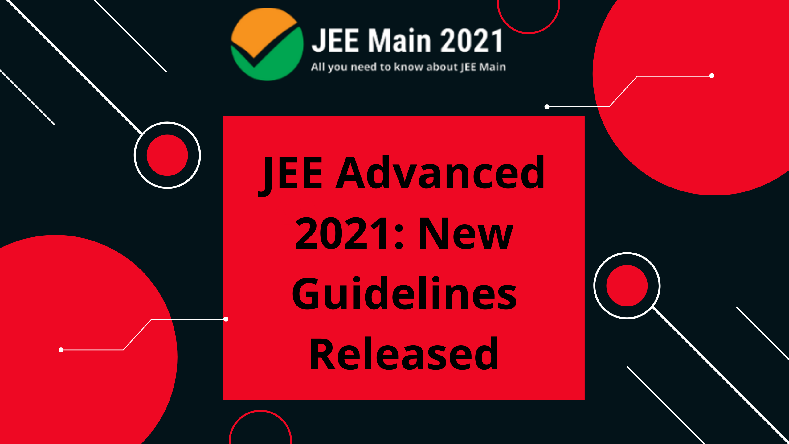 JEE Advanced 2021: New Guidelines Released