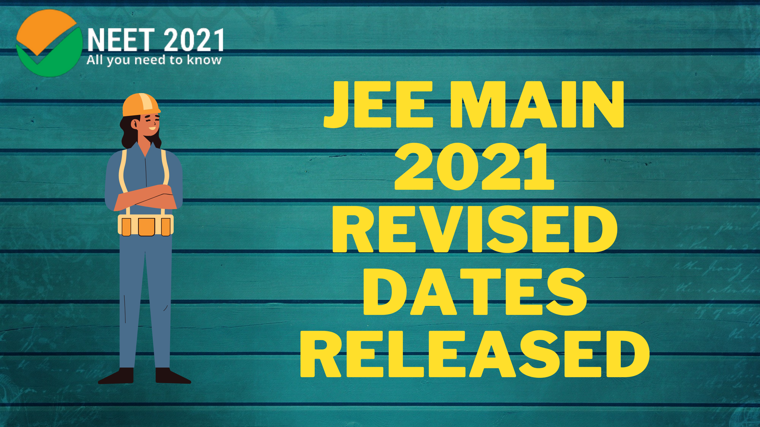 JEE Main 2021 Revised Dates Released